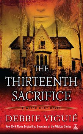 The Thirteenth Sacrifice by Debbie Viguie