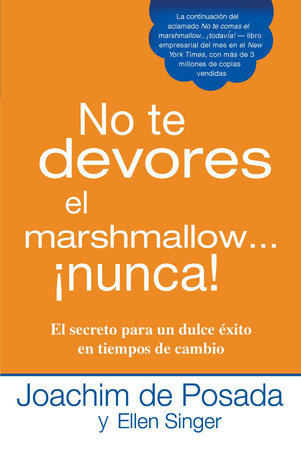 No te devores el marshmallow...nunca! by Joachim de Posada and Ellen Singer