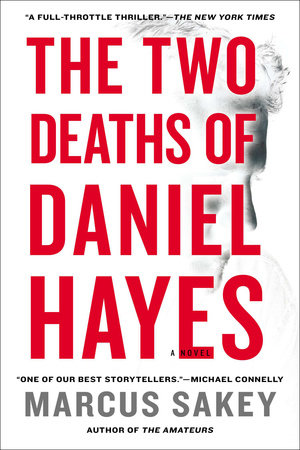 The Two Deaths of Daniel Hayes by Marcus Sakey