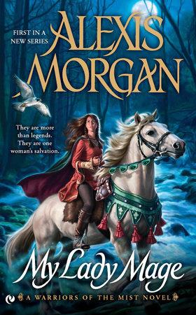 My Lady Mage by Alexis Morgan