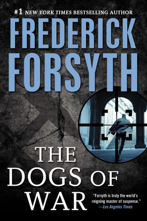 Dogs of War by Frederick Forsyth