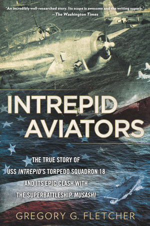 Intrepid Aviators by Gregory G. Fletcher
