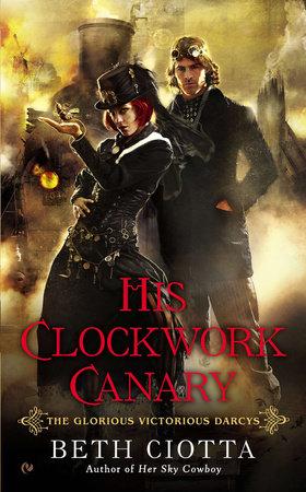 His Clockwork Canary by Beth Ciotta