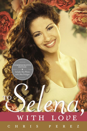 To Selena, with Love by Chris Perez