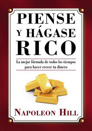 Piense y Hágase Rico by Napoleon Hill