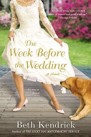 The Week Before the Wedding by Beth Kendrick