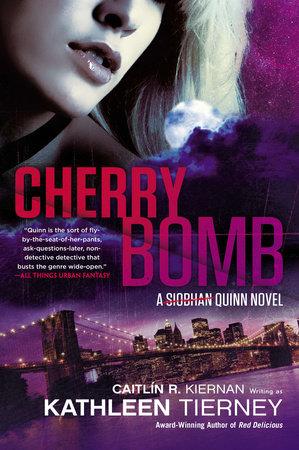 Cherry Bomb by Caitlin R. Kiernan, Kathleen Tierney