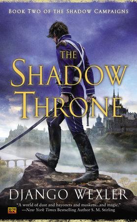 The Shadow Throne by Django Wexler