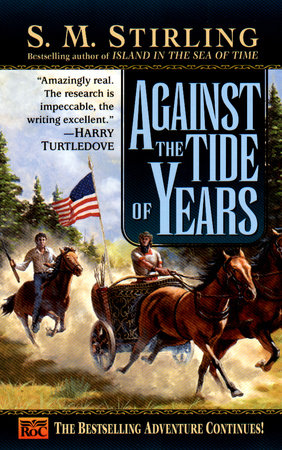 Against the Tide of Years by S. M. Stirling
