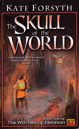 The Skull of the World by Kate Forsyth