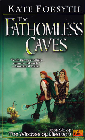 The Fathomless Caves by Kate Forsyth