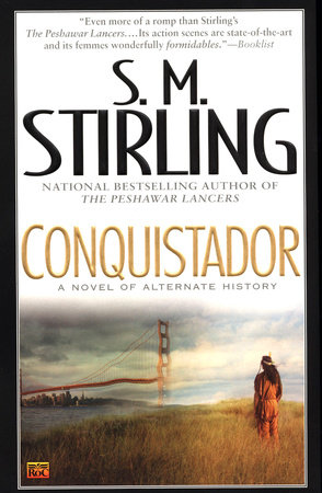 Conquistador by S. M. Stirling