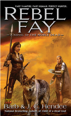 Rebel Fay by Barb Hendee and J.C. Hendee