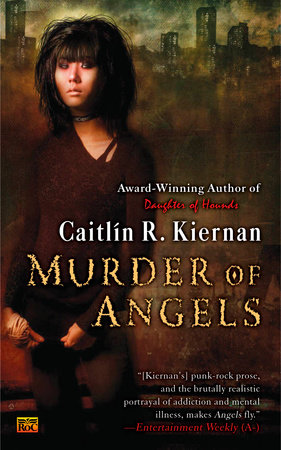 Murder of Angels by Caitlin R. Kiernan
