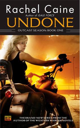 Undone: Outcast Season, Book One by Rachel Caine