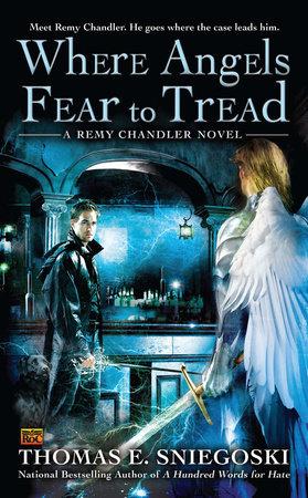 Where Angels Fear to Tread by Thomas E. Sniegoski