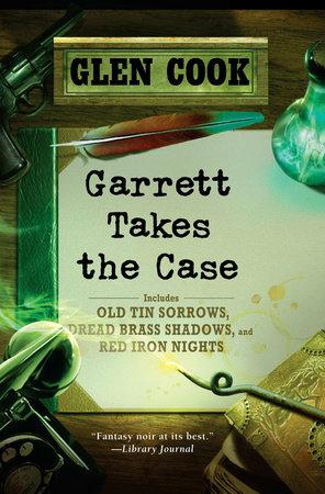 Garrett Takes the Case by Glen Cook