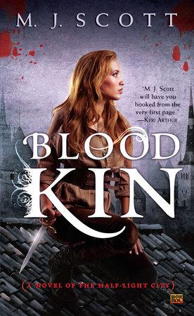 Blood Kin by M.J. Scott