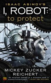Isacc Asimov's I, Robot: To Protect