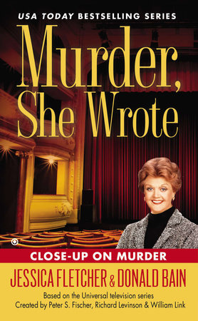 Murder, She Wrote: Close-Up On Murder by Jessica Fletcher and Donald Bain