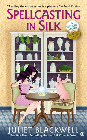 Spellcasting In Silk by Juliet Blackwell