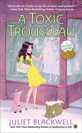 A Toxic Trousseau by Juliet Blackwell