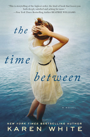 The Time Between by Karen White