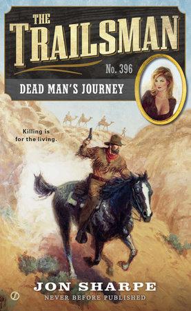 The Trailsman #396 by Jon Sharpe