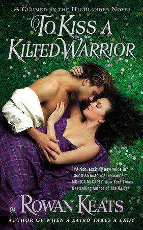 To Kiss a Kilted Warrior by Rowan Keats