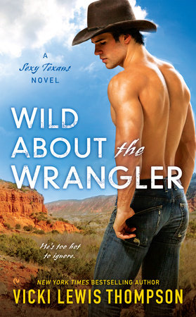 Wild About the Wrangler by Vicki Lewis Thompson