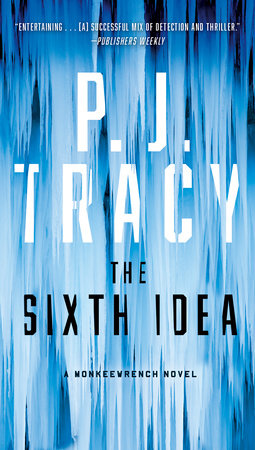 The Sixth Idea by P. J. Tracy