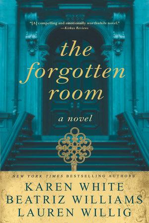 The Forgotten Room by Karen White, Beatriz Williams and Lauren Willig