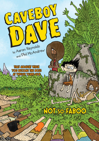 Caveboy Dave: Not So Faboo by Aaron Reynolds; Illustrated by Phil McAndrew
