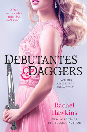 Debutantes & Daggers by Rachel Hawkins