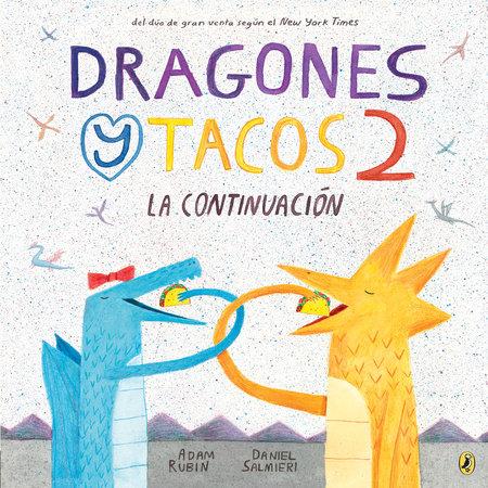 Dragones y Tacos 2: La continuación by Adam Rubin