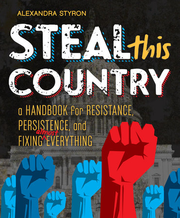 Steal This Country by Alexandra Styron