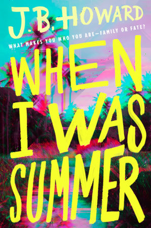 When I Was Summer by J. B. Howard