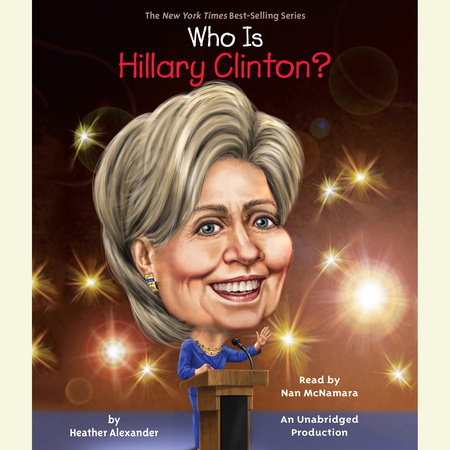 Who Is Hillary Clinton? by Heather Alexander