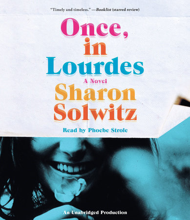 Once, in Lourdes by Sharon Solwitz