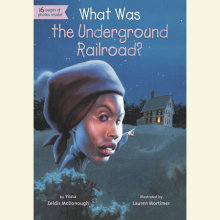 What Was the Underground Railroad? Cover