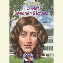 Who Was Harriet Beecher Stowe? Cover