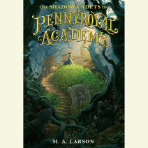The Shadow Cadets of Pennyroyal Academy Cover