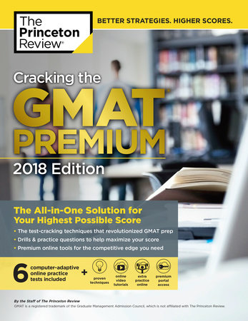 Cracking the GMAT Premium Edition with 6 Computer-Adaptive Practice Tests, 2018 by Princeton Review