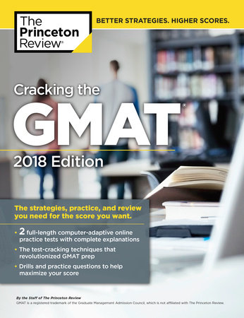 Cracking the GMAT with 2 Computer-Adaptive Practice Tests, 2018 Edition by Princeton Review