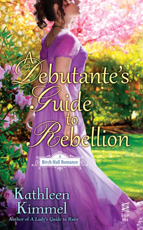 A Debutante's Guide to Rebellion by Kathleen Kimmel