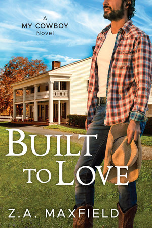 Built to Love by Z.A. Maxfield