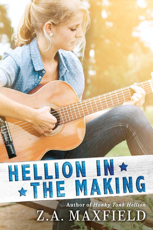 Hellion In the Making by Z.A. Maxfield