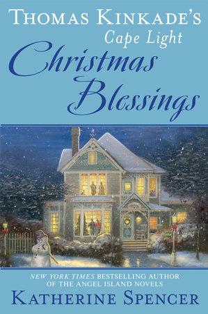 Thomas Kinkade's Cape Light: Christmas Blessings by Katherine Spencer