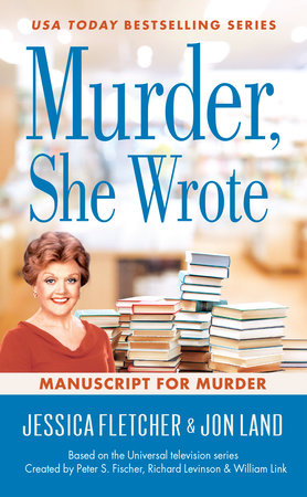 Murder, She Wrote: Manuscript for Murder by Jon Land,Jessica Fletcher