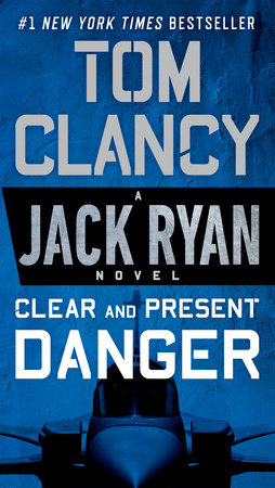 Clear and Present Danger (Movie Tie-In) by Tom Clancy